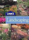 Lowe's Complete Landscaping (2002, Hardcover)