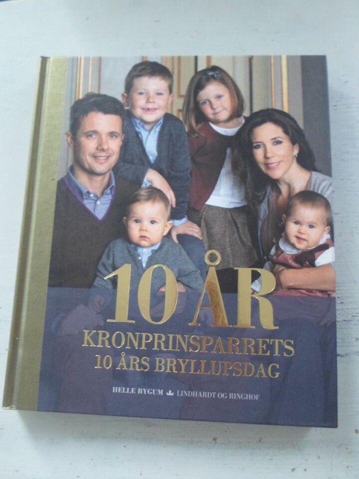 10 år - kronprinseparrets 10 års brullupsdag, Helle Bygum