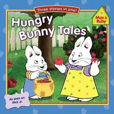 Hungry Bunny Tales (Max and Ruby) - LikeNew - Grosset & Dunlap - Paperback