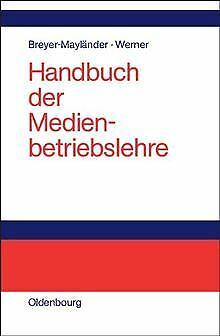Handbuch der Medienbetriebslehre von Breyer-Mayländer, T... | Buch | Zustand gut