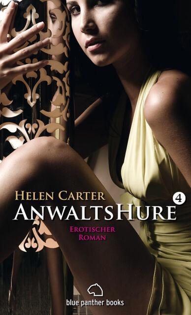 Anwaltshure 4 | Erotischer Roman von Helen Carter | blue panther books