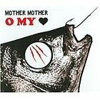 Mother Mother - O My Heart (2010)