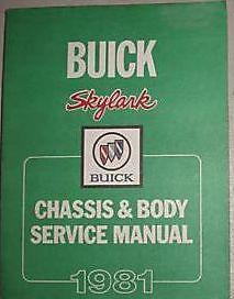 1981 Buick SKYLARK CHASSIS /& BODY Service Shop Repair Manual FACTORY OEM
