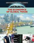 The Economics of Global Trade by Xina M Uhl (Hardback, 2017)