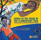 Songs in the Shade of the Flamboyant Tree: French Creole Lullabies and Nursery Rhymes by Chantal Grosl?ziat (Hardback, 2012)