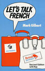 Let's Talk French by Mark Gilbert (Paperback, 1983)