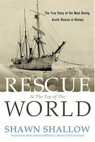 Rescue at the Top of the World: The True Story of the Most Daring Arctic Rescue in History