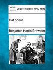 Hat Honor by Benjamin Harris Brewster (Paperback / softback, 2010)