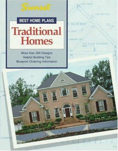 Best Home Plans : Traditional Homes by Sunset Publishing Staff