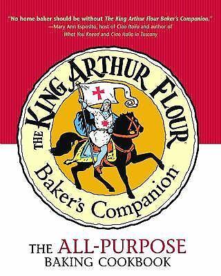 King Arthur Flour Cookbooks Ser.: The King Arthur Flour Baker's Companion : The