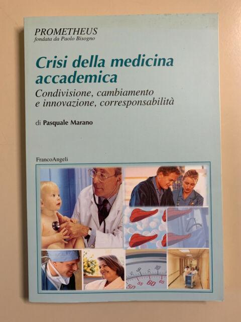 Crisi della medicina accademica di Marano 1200.30 Ed. Franco Angeli 2006 1a ed