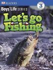 Dk Readers: Let's Go Fishing by Dorling Kindersley Publishing Staff (2008, Paperback)