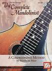 The Complete Mandolinist: A Comprehensive Method by Marilynn Mair (Mixed media product, 2007)