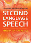 Second Language Speech: Theory and Practice by Laura Colantoni, Paola Escudero, Jeffrey Steele (Paperback, 2015)