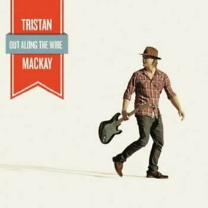 Tristan-Mackay-Out-Along-The-Wire-Tristan-Mackay-CD-8OVG-The-Fast-Free