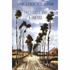 Two Lives and a Dream by Marguerite Yourcenar (Paperback, 1994)