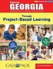 Exploring Georgia Through Project-Based Learning by Carole Marsh (Paperback / softback, 2016)
