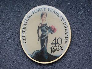 VINTAGE METAL PIN  BARBIE DOLL CELEBRATING 40 YEARS OF DREAMS
