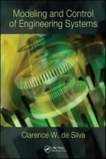 Modeling and Control of Engineering Systems by Clarence W. De Silva 2009