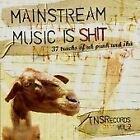 Various Artists - Mainstream Music Is Shit (2010)