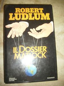 ROBERT LUDLUM - IL DOSSIER MATLOCK - ED:MONDADORI - ANNO:1984 (LM)