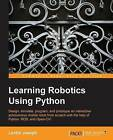 Learning Robotics Using Python by Lentin Joseph (Paperback, 2015)