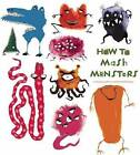 How to Mash Monsters by Catherine Leblanc, Roland Garrigue (Hardback, 2013)