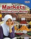 Markets Around the World by Casey Petersen (Paperback / softback, 2011)