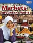 Markets Around the World by Casey Petersen (Paperback / softback, 2011)
