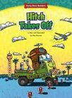 Hitch Takes Off by Ken Bowser (Hardback, 2016)