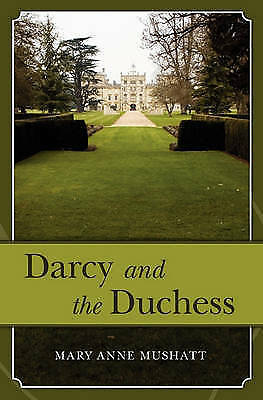 1 of 1 - Darcy and the Duchess by Mary Anne Mushatt (Paperback / softback)