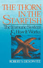The Thorn in the Starfish: The Immune System and How it Works by Robert S. Desowitz (Paperback, 1989)