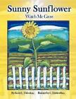 Sunny Sunflower 9781436346832 by Kevin E Thibodeau Paperback