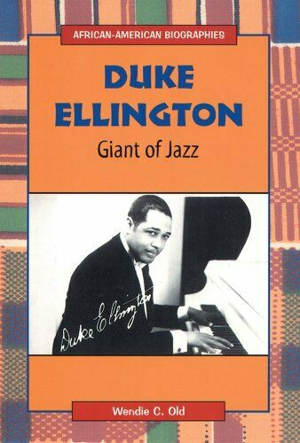 Duke Ellington : Giant of Jazz Library Binding Wendie C. Old