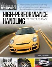 Motorbooks Workshop Ser.: High-Performance Handling for Street or Track