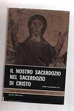 il nostro sacerdozio nel sacerdozio di cristo - clement dillenschneider c.ss.r