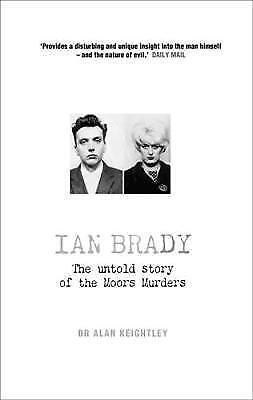 1 of 1 - Ian Brady: The Untold Story of the Moors Murders (Nina), Keightley, Alan, Good B