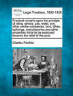 Practical Remarks Upon the Principle of Rating Railway, Gas, Water, and Other Similar Companies, Land, Tithes, Buildings, Manufactories and Other Properties Liable to Be Assessed Towards the Relief of the Poor. by Charles Penfold (Paperback / softback, 2010)