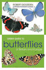 Green Guide to Butterflies of Britain and Europe by Rosemary Goodden (Paperback, 2016)