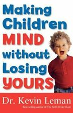 Making Children Mind without Losing Yours Leman, Dr. Kevin Paperback