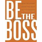 Be the Boss: How to Start a New Business, How to Buy an Existing Business, How to Purchase a Franchise! by Michael Busch (Paperback / softback, 2013)