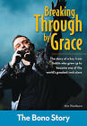 Breaking Through by Grace: The Bono Story by Kim Washburn (Paperback, 2010)