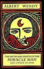 The Birth and Death of the Miracle Man: And Other Stories by Albert Wendt (Paperback, 1999)