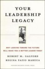 Your Leadership Legacy: Why Looking Toward the Future Will Make You a Better Lea