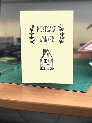 MORTGAGE WANKERS Funny Greeting Card NEW HOME Cheeky HOUSE FLAT Banter