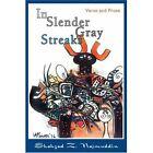 in Slender Gray Streaks 9780595416981 by Shahzad Najmuddin Paperback