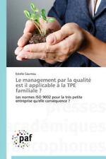 Le Management Par la Qualite Est il Applicable a la Tpe Familiale ? by...