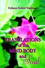 Translations of The Mind Body and Soul 9781413798814 Paperback