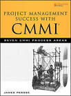 Project Management Success with CMMI: Seven CMMI Process Areas by James R. Persse (Hardback, 2007)
