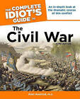 The Complete Idiot's Guide to the Civil War by Alan Axelrod (Paperback / softback, 2011)